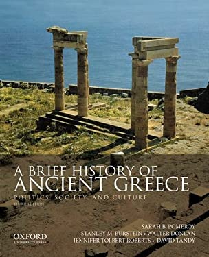 Brief History of Ancient Greece : Politics, Society, and Culture