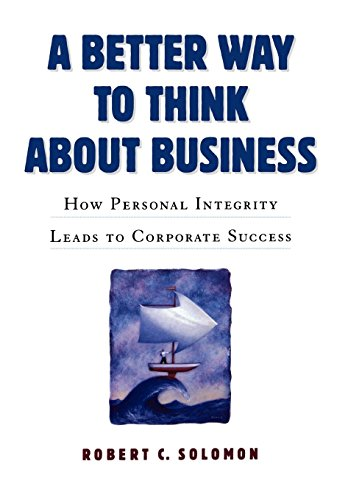 A Better Way to Think about Business: How Personal Integrity Leads to Corporate Success 9780195112382