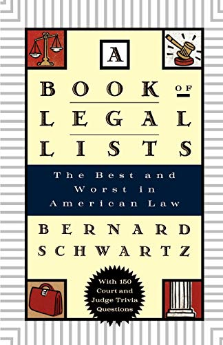 A Book of Legal Lists: The Best and Worst in American Law, with 150 Court and Judge Trivia Questions 9780195125023
