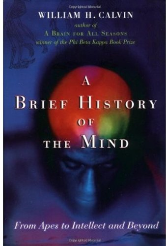 A Brief History of the Mind: From Apes to Intellect and Beyond 9780195159073