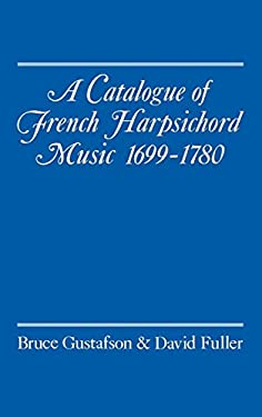 A Catalogue of French Harpsichord Music 1699-1780 9780193152564