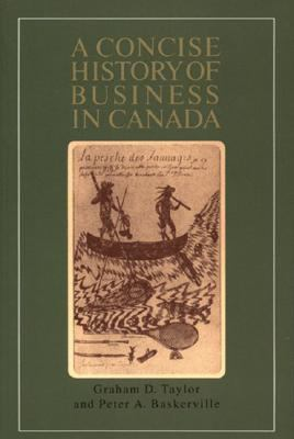 A Concise History of Business in Canada 9780195409789