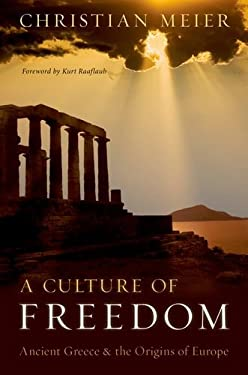 A Culture of Freedom: Ancient Greece and the Origins of Europe 9780199747405