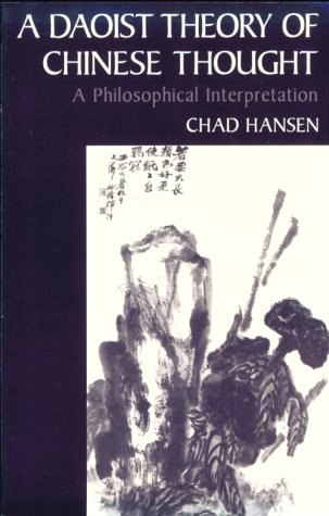 A Daoist Theory of Chinese Thought: A Philosophical Interpretation 9780195134193