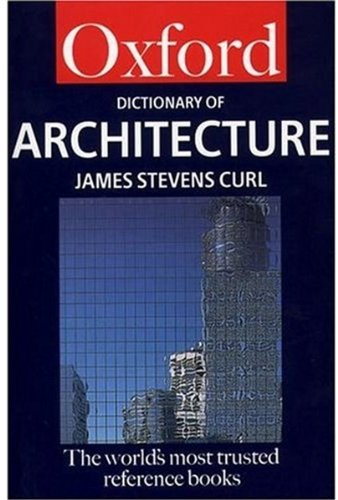 A Dictionary of Architecture 9780192800176