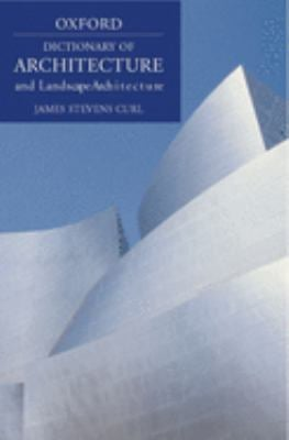 A Dictionary of Architecture and Landscape Architecture 9780192806307
