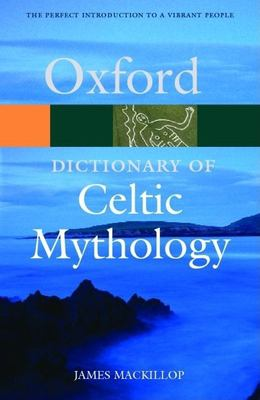 A Dictionary of Celtic Mythology 9780198609674