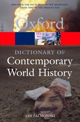 A Dictionary of Contemporary World History: From 1900 to the Present Day 9780198608752