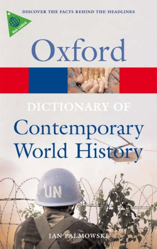 A Dictionary of Contemporary World History: From 1900 to the Present Day 9780199295661