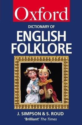A Dictionary of English Folklore 9780198603986
