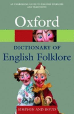 A Dictionary of English Folklore 9780198607663