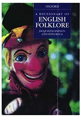 A Dictionary of English Folklore 9780192100191