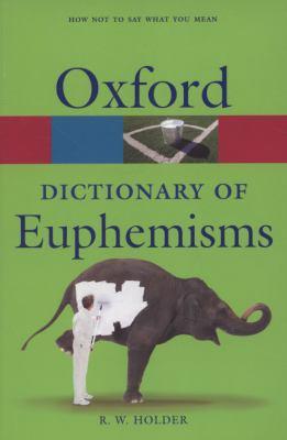 A Dictionary of Euphemisms 9780199235179