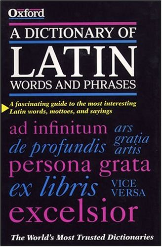 A Dictionary of Latin Words and Phrases 9780198601098