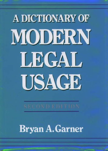 A Dictionary of Modern Legal Usage 9780195077698
