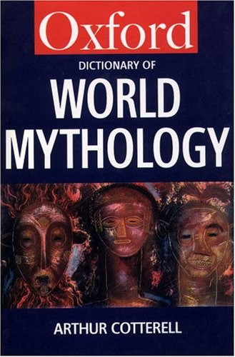 A Dictionary of World Mythology 9780192177476