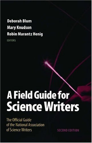 A Field Guide for Science Writers: The Official Guide of the National Association of Science Writers 9780195174991