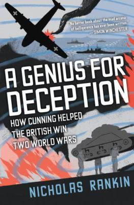 A Genius for Deception: How Cunning Helped the British Win Two World Wars 9780195387049