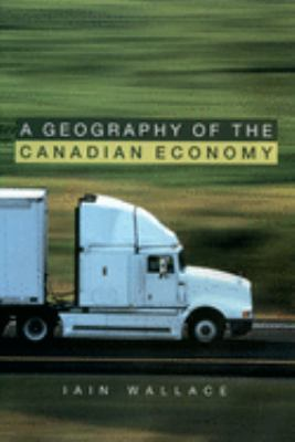 A Geography of the Canadian Economy 9780195407730