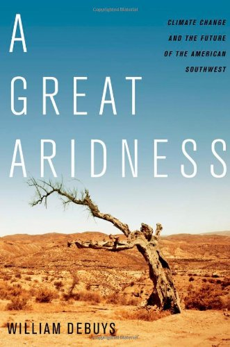 A Great Aridness: Climate Change and the Future of the American Southwest 9780199778928