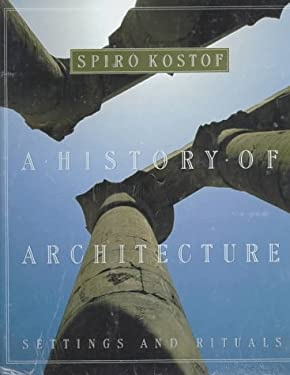 A History of Architecture: Settings and Rituals 9780195083781