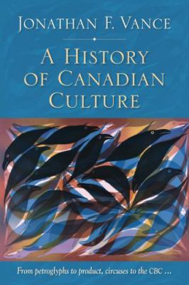 A History of Canadian Culture 9780195419092