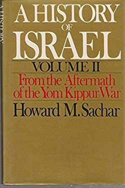 A History of Israel: Volume II: From the Aftermath of the Yom Kippur War 9780195043860
