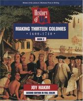 A History of Us: Book 2: Making Thirteen Colonies (1600-1740)