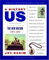 A History of Us: Book 4: The New Nation 1789-1850