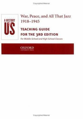 A History of Us: Book 9: War, Peace, and All That Jazz 1918-1945 Teaching Guide 9780195153590