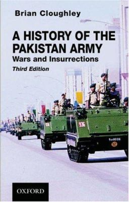 A History of the Pakistan Army: Wars and Insurrections 9780195473346