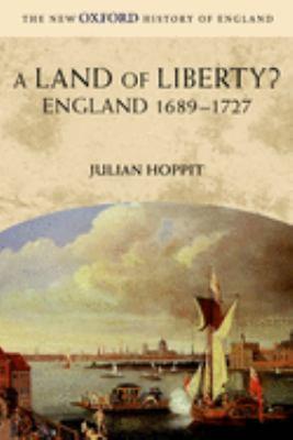 A Land of Liberty?: England 1689-1727 9780199251001