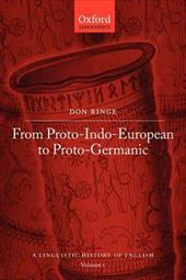 A Linguistic History of English: From Proto-Indo-European to Proto-Germanic