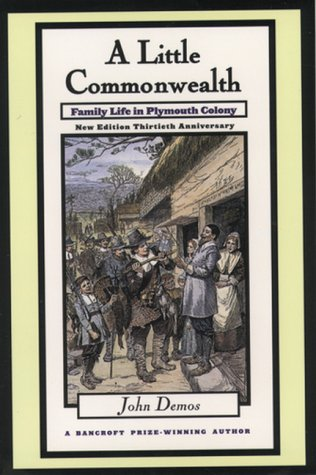 A Little Commonwealth: Family Life in Plymouth Colony 9780195128901