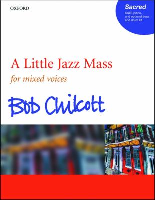 A Little Jazz Mass for Mixed Voices, Piano, and Optional Bass and Drum Kit: Vocal Score 9780193356177