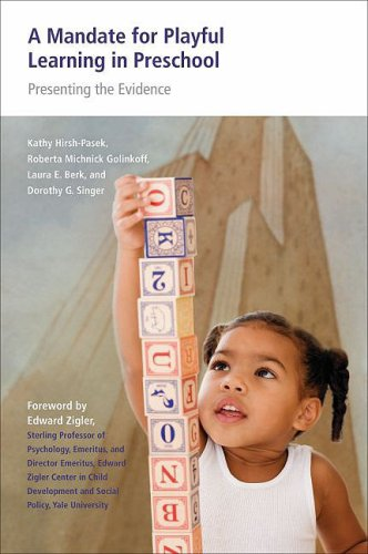 A Mandate for Playful Learning in Preschool: Presenting the Evidence 9780195382716