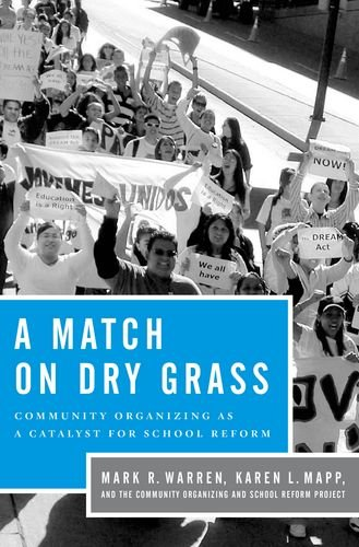 A Match on Dry Grass: Community Organizing for School Reform 9780199793587