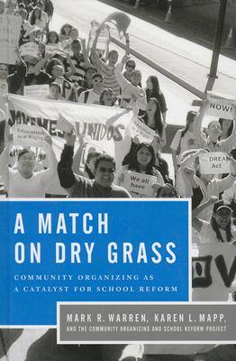 A Match on Dry Grass: Community Organizing for School Reform 9780199793594