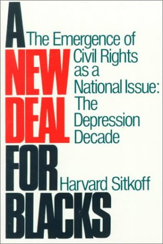 A New Deal for Blacks: The Emergence of Civil Rights as a National Issue: The Depression Decade 9780195028935