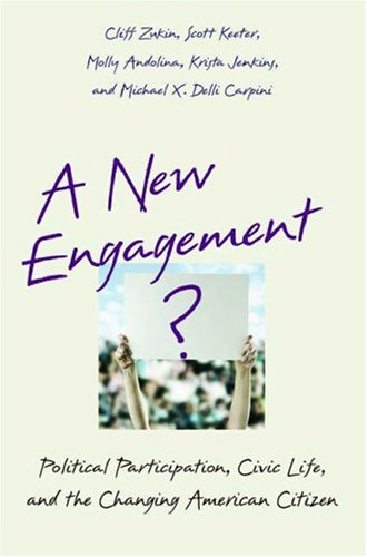 A New Engagement?: Political Participation, Civic Life, and the Changing American Citizen 9780195183177