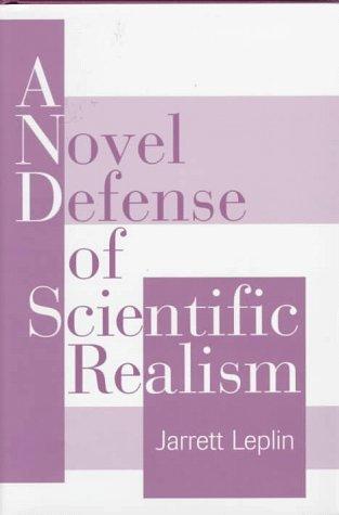 A Novel Defense of Scientific Realism 9780195113631