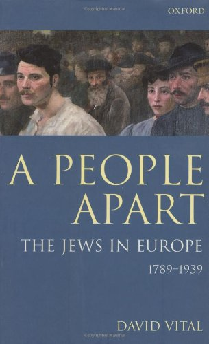 A People Apart: The Jews in Europe, 1789-1939 9780198219804