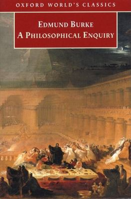 A Philosophical Enquiry Into the Origin of Our Ideas of the Sublime and Beautiful 9780192835802