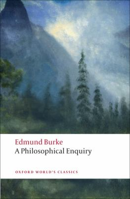 A Philosophical Enquiry Into the Origin of Our Ideas of the Sublime and Beautiful 9780199537884