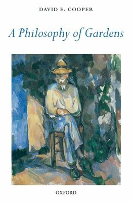A Philosophy of Gardens 9780199290345