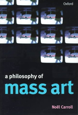 A Philosophy of Mass Art 9780198742371