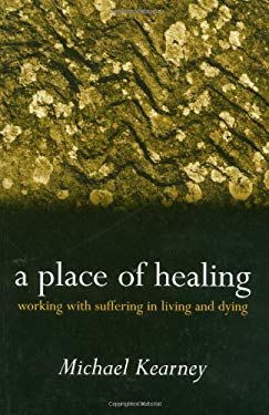 A Place of Healing: Working with Suffering in Living and Dying 9780192632388
