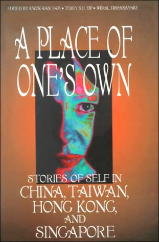 A Place of One's Own: Stories of Self in China, Taiwan, Hong Kong, and Singapore 9780195916584