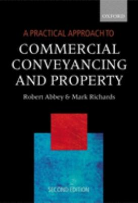 A Practical Approach to Commercial Conveyancing and Property 9780199266197