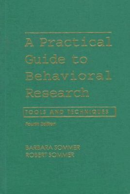 A Practical Guide to Behavioral Research: Tools and Techniques 9780195104189